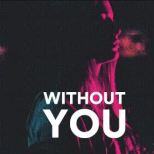 Without You (2021)