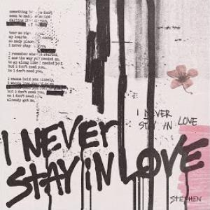 I Never Stay In Love (2020)